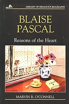 Blaise Pascal : reasons of the heart