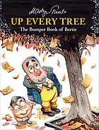 Up every tree : the bumper book of Bertie