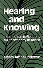 Hearing and knowing : theological reflections on Christianity in Africa