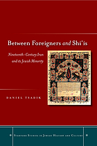 Between foreigners and Shi'is : nineteenth-century Iran and its Jewish minority
