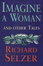 Imagine a woman and other tales