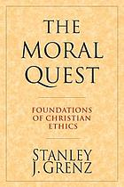 The moral quest : foundations of Christian ethics