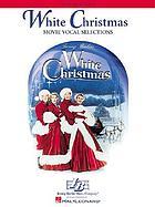 White Christmas : movie vocal selections : piano, vocal, guitar