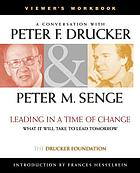 Leading in a time of change a conversation with Peter F. Drucker & Peter M. Senge