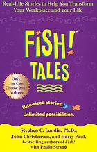 Fish! tales : real-life stories to help you transform your workplace and your life