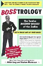 Bosstrology : the twelve bastard bosses of the zodiac