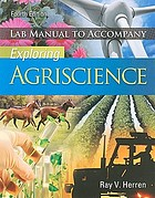 Lab manual to accompany Exploring agriscience, fourth edition