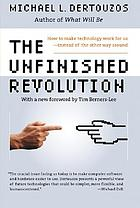 The unfinished revolution : how to make technology work for us, instead of the other way around