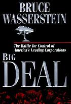 Big deal : the battle for control of America's leading corporations