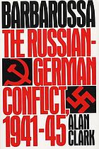 Barbarossa; the Russian-German conflict, 1941-45