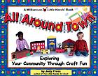 All around town : exploring your community through craft fun