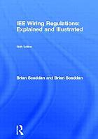 IEE wiring regulations : explained and illustrated
