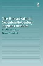 The human Satan in seventeenth-century English literature : from Milton to Rochester