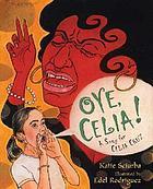 Oye, Celia!