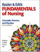 Kozier & Erb's fundamentals of nursing : concepts, process, and practice