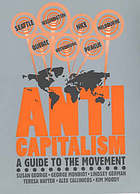 Anticapitalism : a guide to the movement