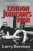Lyndon Johnson's war : the road to stalemate in Vietnam
