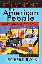 Reinventing the American people : unity and diversity today