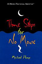 Time Stops For No Mouse : a Herman Tantamoq Adventure