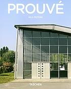 Jean Prouvé, 1901-1984 : the dynamics of creation