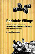 Rochdale Village : Robert Moses, 6,000 families, and New York City's great experiment in integrated housing