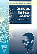 Culture and the Cuban Revolution : conversations in Havana
