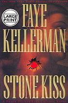 Stone kiss : a Peter Decker/Rina Lazarus novel