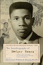 The autobiography of Medgar Evers : a hero's life and legacy revealed through his writings, letters, and speechesA hero's life and legacy revealed through his writings, letters and speeches