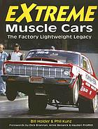 Extreme muscle cars : the factory lightweight legacy
