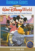 Birnbaum guides 2011 Walt Disney World : expert advice from the inside source