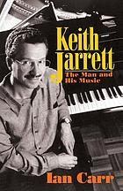 Keith Jarrett : the man and his music
