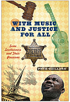 With music and justice for all : some Southerners and their passions