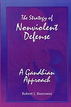 The strategy of nonviolent defense : a Gandhian approach