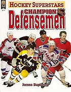 Hockey superstars. Champion defensemen