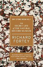 Dry store room no. 1 : the secret life of the Natural History Museum