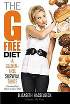 The G-free diet : a gluten-free survival guide