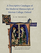 A descriptive catalogue of the medieval manuscripts of Merton College, Oxford
