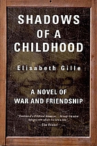 Shadows of a childhood : a novel of war and friendship