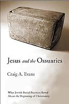 Jesus and the ossuaries