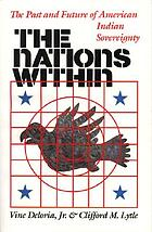 The nations within : the past and future of American Indian sovereignty