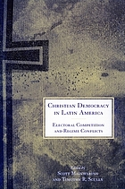 Christian democracy in Latin America : electoral competition and regime conflicts