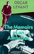 The memoirs of an amnesiac