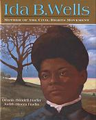Ida B. Wells : mother of the civil rights movement