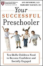 Your successful preschooler : ten skills children need to become confident and socially engaged