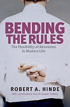 Bending the rules : morality in the modern world : from relationships to politics and war