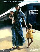 The state of the world's children 2007 : women and children : the double dividend of gender equality