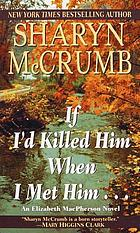 If I'd killed him when I met him -- : an Elizabeth MacPherson novel