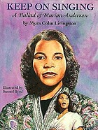 Keep on singing : a ballad of Marian Anderson