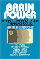 Brain power : learn to improve your thinking skills