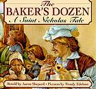 The baker's dozen : a Saint Nicholas tale